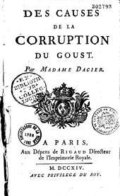 Des causes de la corruption du goust. Par madame Dacier
