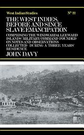The West Indies Before and Since Slave Emancipation: Comprising the Windward and Leeward Islands' Military Command.....