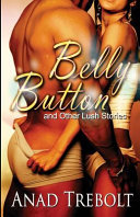 Belly Button And Other Lush Stories