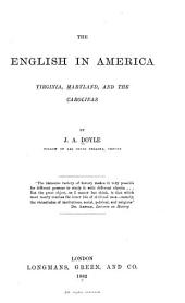 The English in America: Virginia, Maryland, and the Carolinas, Volume 1
