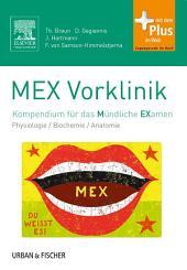 MEX Vorklinik: Kompendium für das Mündliche Examen - mit Zugang zum Elsevier-Portal/Physiologie/Biochemie/ Anatomie