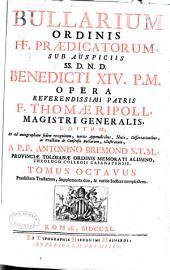 Bullarium Ordinis FF. [i.e. Fratrum] Prædicatorum: Prædictum tractatum, supplementa duo, [et] varios indices complectens