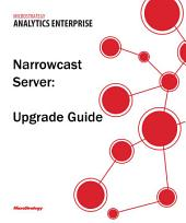 Narrowcast Server Upgrade Guide for MicroStrategy Analytics Enterprise