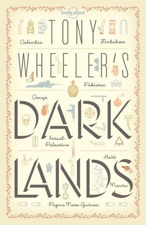 Tony Wheeler s Dark Lands1