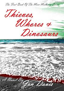 Thieves, Whores & Dinosaurs