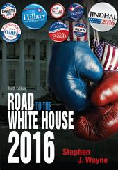 The Road to the White House 2016: Edition 10