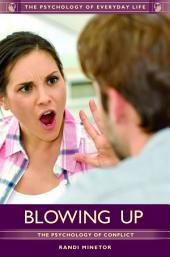 Blowing Up: The Psychology of Conflict