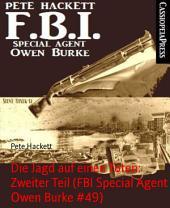 Die Jagd auf einen Toten: Zweiter Teil (FBI Special Agent Owen Burke #49): Cassiopeiapress Thriller