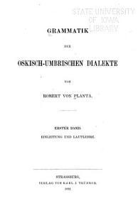 Grammatik der oskisch umbrischen Dialekte  Einleitung und Lautlehre   v  2  Formenlehre  Syntax  Sammlung der Inschriften und Glossen  Anhang  Glossar PDF