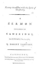 Slavery inconsistent with the spirit of Christianity. A sermon [on Luke x. 18], etc