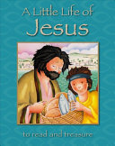 A Little Life of Jesus - To Read and Treasure