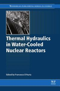 Thermal Hydraulics of Water Cooled Nuclear Reactors