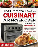 The Ultimate Cuisinart Air Fryer Oven Cookbook for Beginners