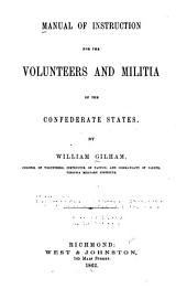 Manual of Instruction for the Volunteers and Militia of the United States