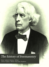 The History of Freemasonry: Its Legends and Traditions, Its Chronological History, Volume 1