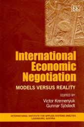 International Economic Negotiation: Models Versus Reality