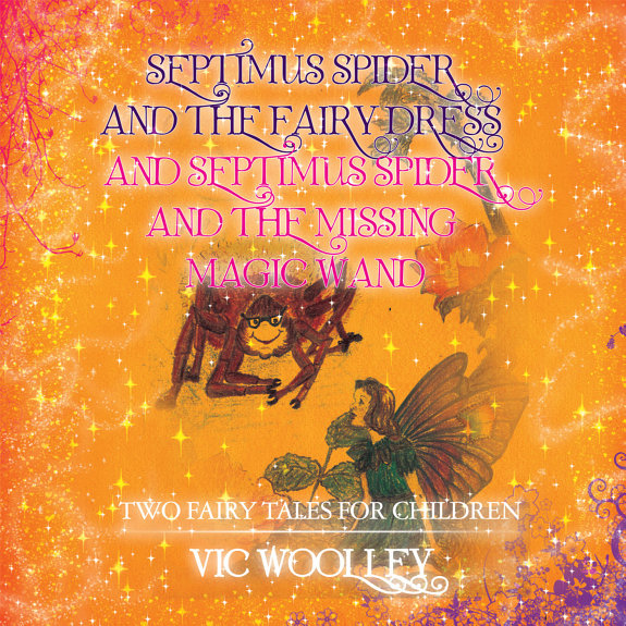 Septimus Spider and the Fairy Dress and Septimus Spider and the Missing Magic Wand