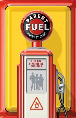 Parent Fuel  For the Fire Inside Our Kids