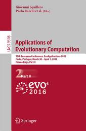 Applications of Evolutionary Computation: 19th European Conference, EvoApplications 2016, Porto, Portugal, March 30 -- April 1, 2016, Proceedings, Part 2