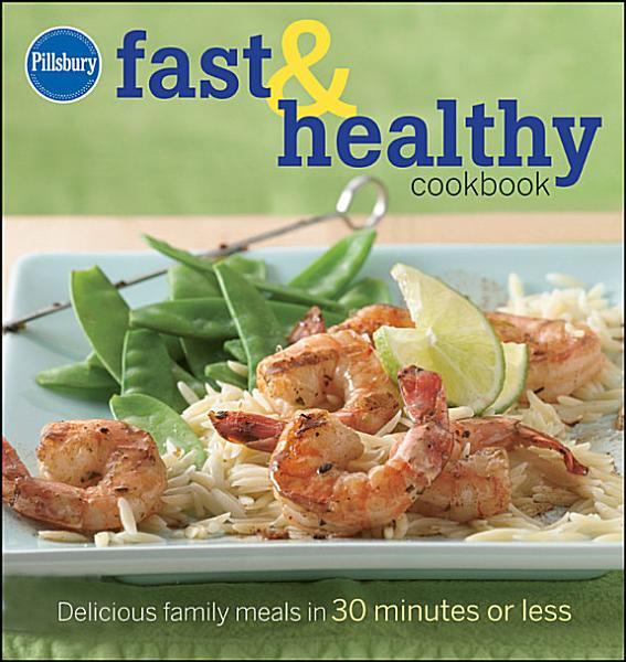 Download Pillsbury Fast And Healthy Cookbook Book