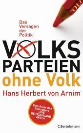 Volksparteien ohne Volk: Das Versagen der Politik