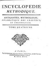 Encyclopédie méthodique ou par ordre de matières: antiquités, mythologie, diplomatique des chartres, chronologie, Volume4