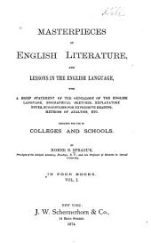 Masterpieces in English Literature, and Lessons in the English Language: With a Brief Statement of the Genealogy of the English Language, Biographical Sketches, Explanatory Notes