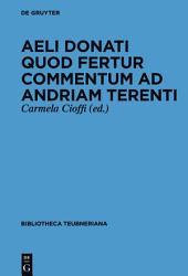 Aeli Donati quod fertur Commentum ad Andriam Terenti
