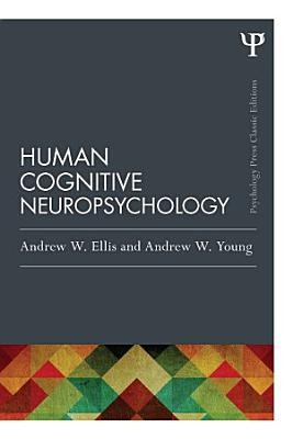 Human Cognitive Neuropsychology  Classic Edition  PDF