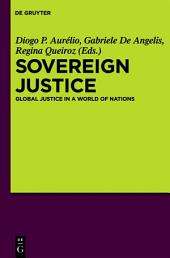 Sovereign Justice: Global Justice in a World of Nations
