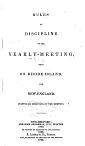Rules of Discipline of the Yearly-meeting Held on Rhode-Island, for New-England