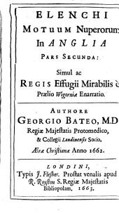 Elenchi Motuum Nuperorum In Anglia: Simul ac Regiis Effugii Mirabilis e Praelio Wigorniae Enarratio. Pars Secunda, Page 2