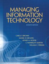 Managing Information Technology: What Managers Need to Know, Edition 7