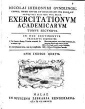 Nicolai Hieronymi Gundlingii ... exercitationes academicae [ed. by J.G. Heineccius].