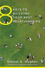 8 Keys to Building Your Best Relationships (8 Keys to Mental Health)