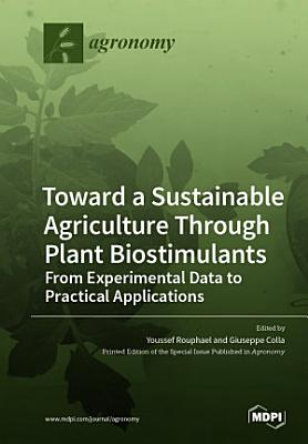 Toward a Sustainable Agriculture Through Plant Biostimulants