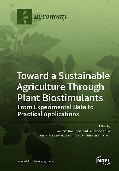 Toward a Sustainable Agriculture Through Plant Biostimulants PDF