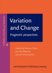 Variation and Change: Pragmatic perspectives