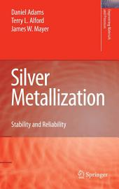 Silver Metallization: Stability and Reliability