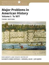 Major Problems in American History: Volume 1, Edition 3