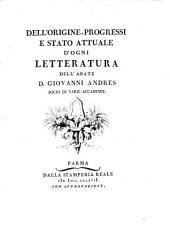 Dell'Origine, Progressi E Stato Attuale D'Ogni Letteratura: Contenente ... Delle Belle Lettere ; pt. 2, Volume 3