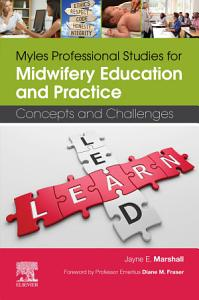 Myles Professional Studies for Midwifery Education and Practice E Book Book