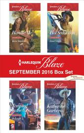 Harlequin Blaze September 2016 Box Set: Handle Me\Tempted in the City\Hot Seduction\No Limits