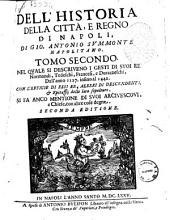 Dell'historia della citta, e regno di Napoli, di Gio. Antonio Summonte napolitano. Tomo primo [- quarto]: Tomo secondo nel quale si descriueno i gesti di suoi re normandi, tedeschi, francesi, e durazzeschi, dall'anno 1127. insino al 1442. Con l'effigie di essi re, ... si fa anco mentione di suoi arciuescoui, ... 2