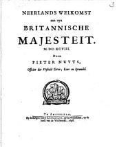 Neerlands welkomst aan zyn Britannische Majesteit ..