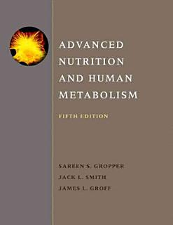 Advanced Nutrition and Human Metabolism Book