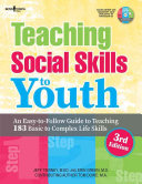 Teaching Social Skills to Youth  3rd Ed   An Easy To Follow Guide to Teaching 183 Basic to Complex Life Skills PDF