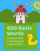 600 Basic Words Cartoons Flash Cards Bilingual English French