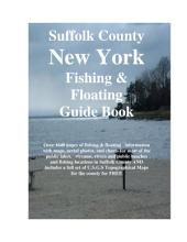 Long Island & Suffolk County New York Fishing & Floating Guide Book: Complete fishing and floating information for Suffolk County New York