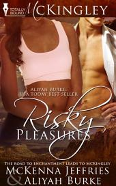 Risky Pleasures